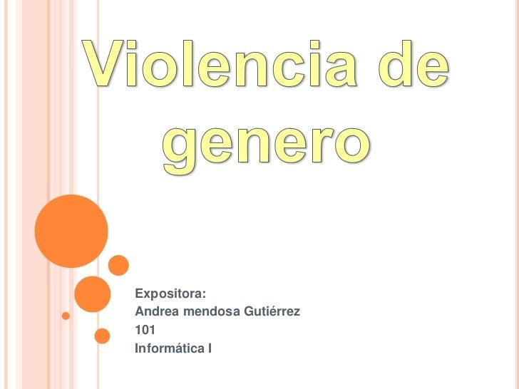 Expositora:Andrea mendosa Gutiérrez101Informática I