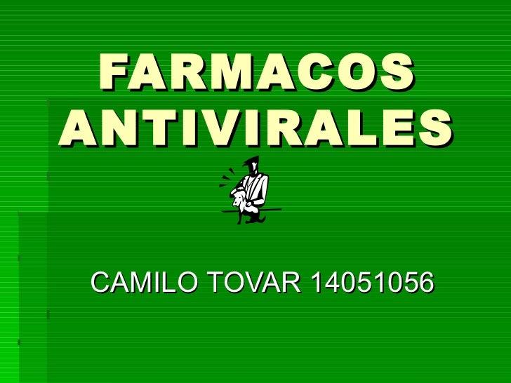 FARMACOS ANTIVIRALES CAMILO TOVAR 14051056