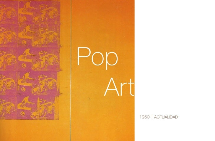 Pop  Art        1950   | actualidad