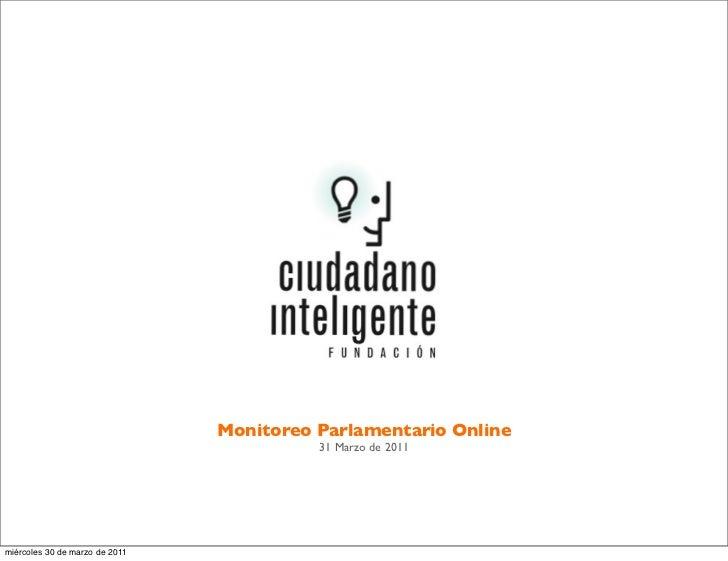 Monitoreo Parlamentario Online                                          31 Marzo de 2011miércoles 30 de marzo de 2011