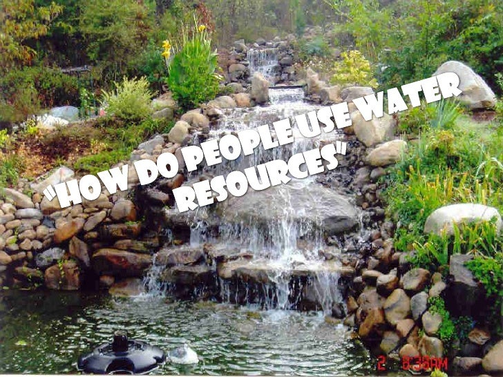 """How do people use water<br />Resources""<br />"