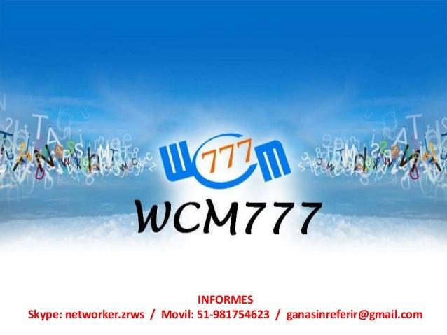 INFORMESSkype: networker.zrws / Movil: 51-981754623 / ganasinreferir@gmail.com