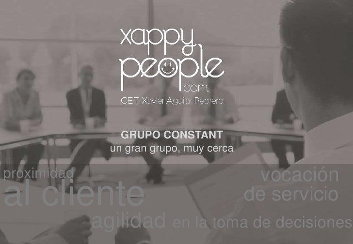 GRUPO CONSTANT<br />un gran grupo, muy cerca<br />vocación <br />de servicio<br />proximidad <br />al cliente<br />agilida...