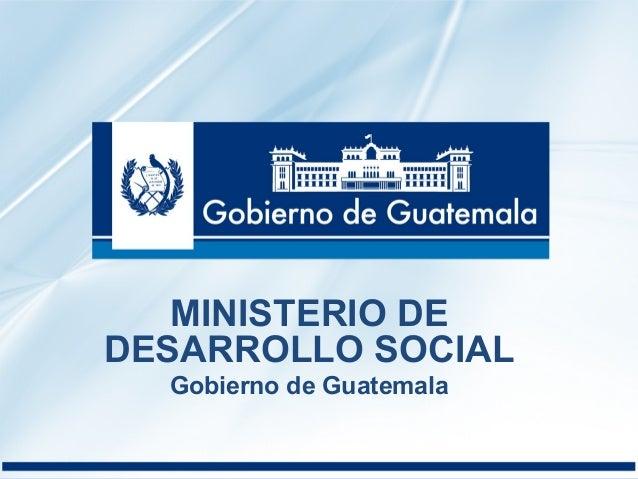Ministerio de desarrollo social gobierno de guatemala for Ministerio de gobernacion