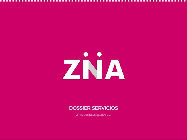 DOSSIER SERVICIOS ZINIA BUSINESS DESIGN, S.L.