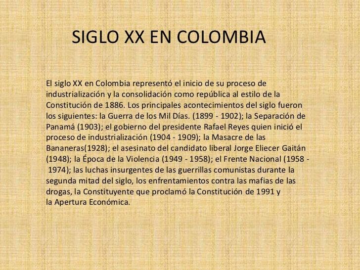 SIGLO XX EN COLOMBIA<br />Elsiglo XXen Colombia representó el inicio de su proceso de industrialización y la consolidaci...