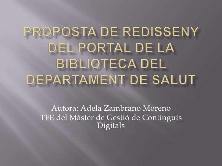 Autora: Adela Zambrano MorenoTFE del Màster de Gestió de Continguts               Digitals
