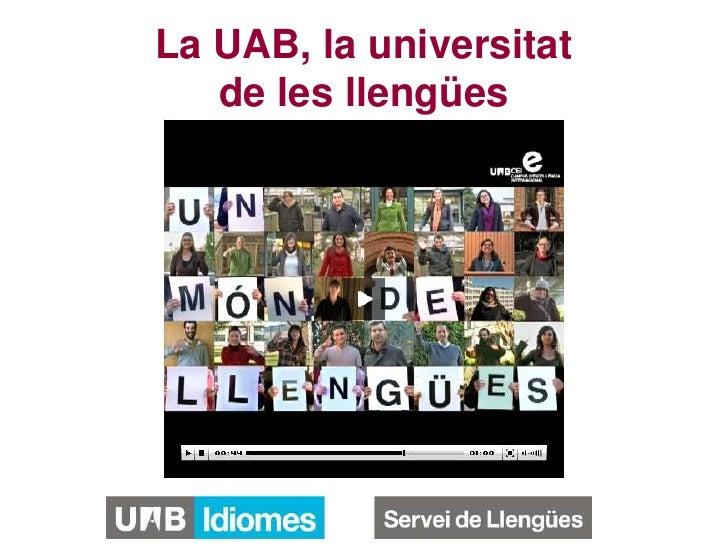 La UAB, la universitat de les llengües<br />