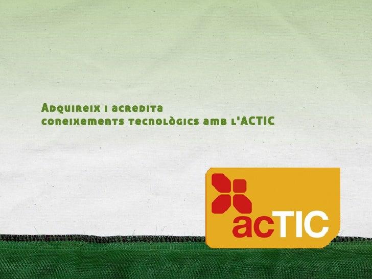 Adquireix i acredita coneixements tecnològics amb l'ACTIC