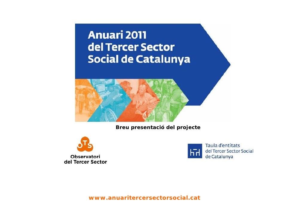Breu presentació del projecte     www.anuaritercersectorsocial.cat