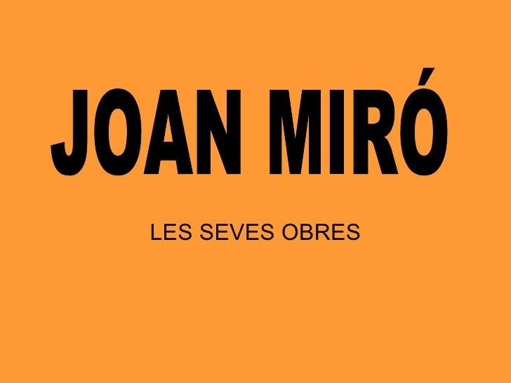 LES SEVES OBRES JOAN MIRÓ