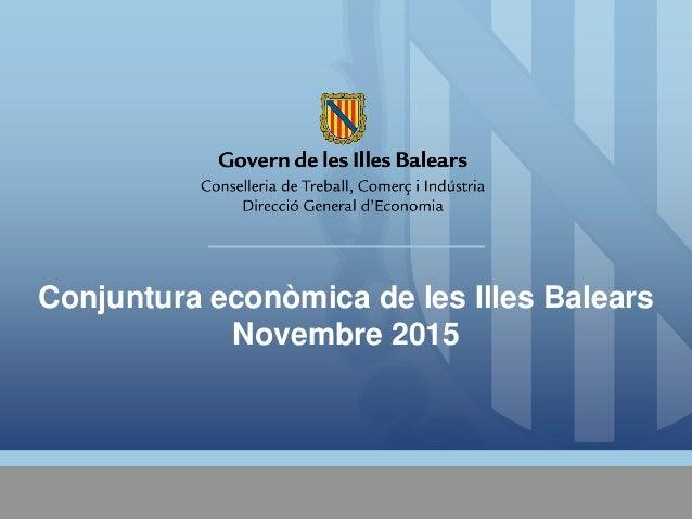 Conjuntura econòmica de les Illes Balears Novembre 2015
