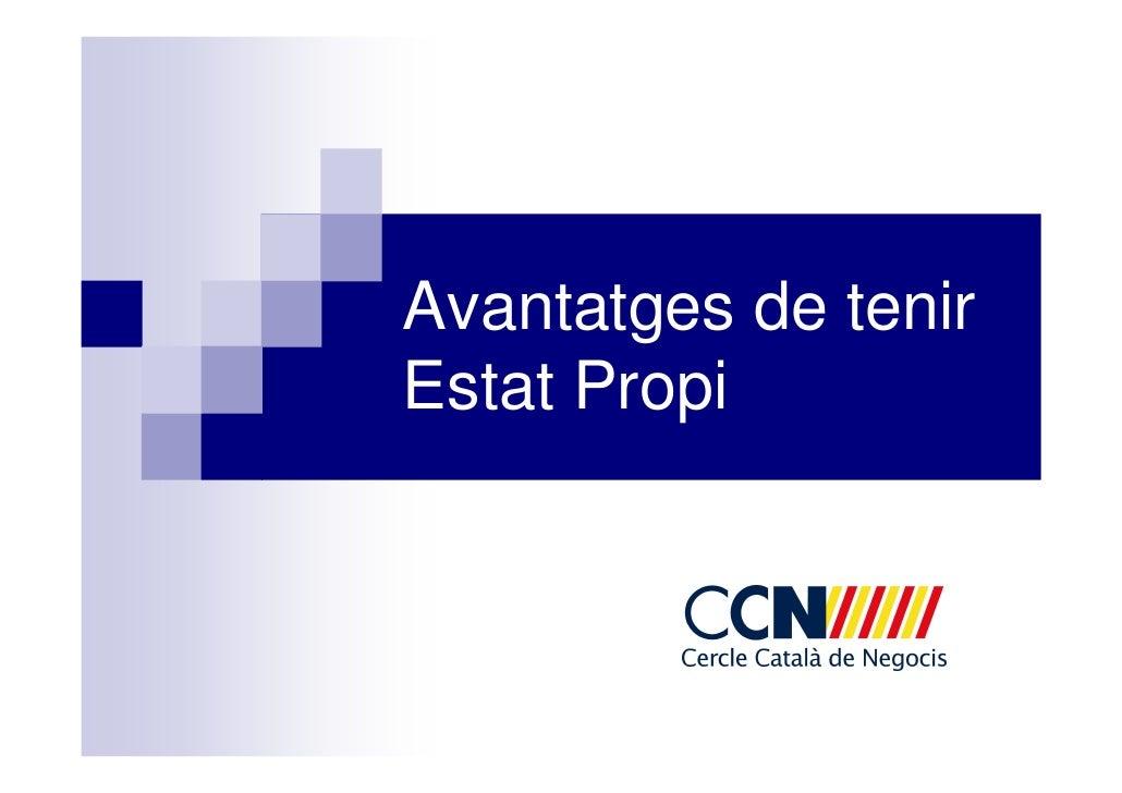 Presentacio Ccn Avantatges De Tenir Estat Propi 28 02 2010