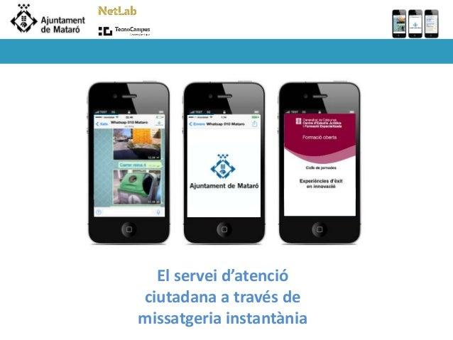 El servei d'atenció  ciutadana a través de  missatgeria instantània