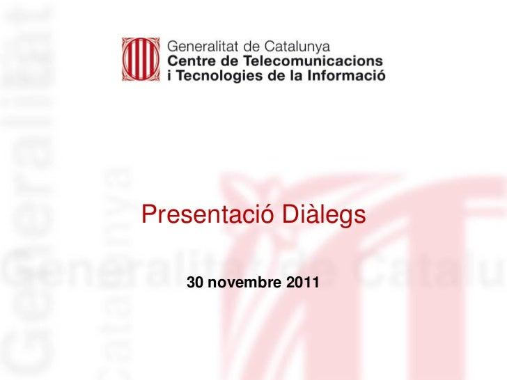 Presentació Diàlegs   30 novembre 2011