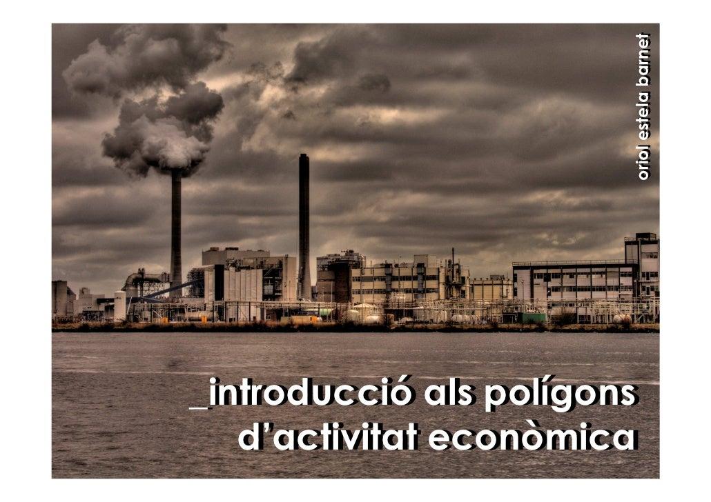 oriol estela barnet _introducció als polígons _introducció als polígons    d'activitat econòmica    d'activitat econòmica
