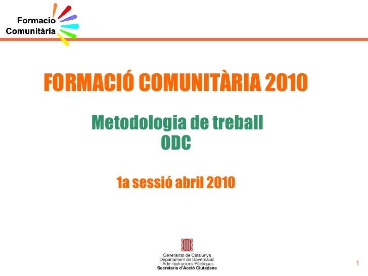 1a sessio Formacio Comunitaria ODC abril 2010
