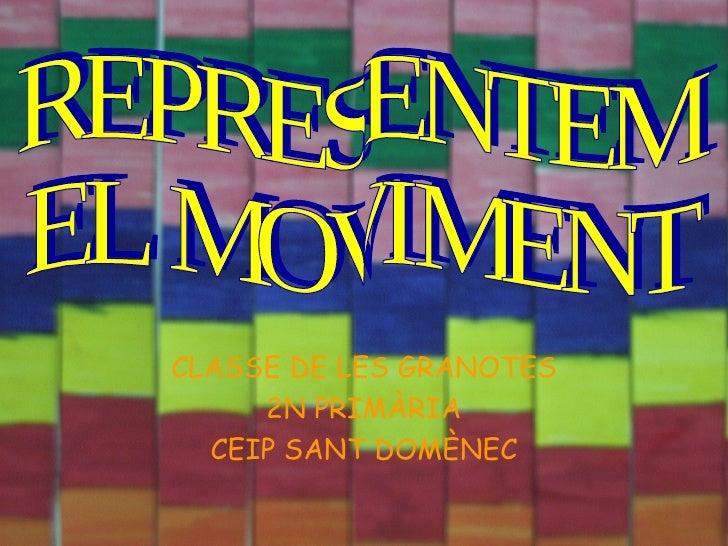 CLASSE DE LES GRANOTES 2N PRIMÀRIA CEIP SANT DOMÈNEC REPRESENTEM  EL MOVIMENT