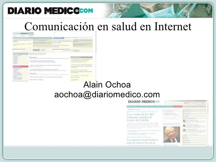 Comunicación en salud en Internet Alain Ochoa [email_address]