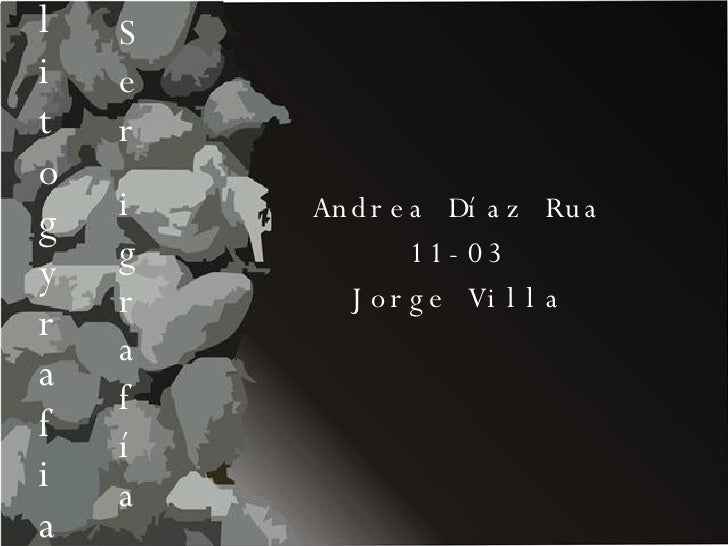 l i t o g y  r a f i a Andrea Díaz Rua 11-03 Jorge Villa Ser igrafía