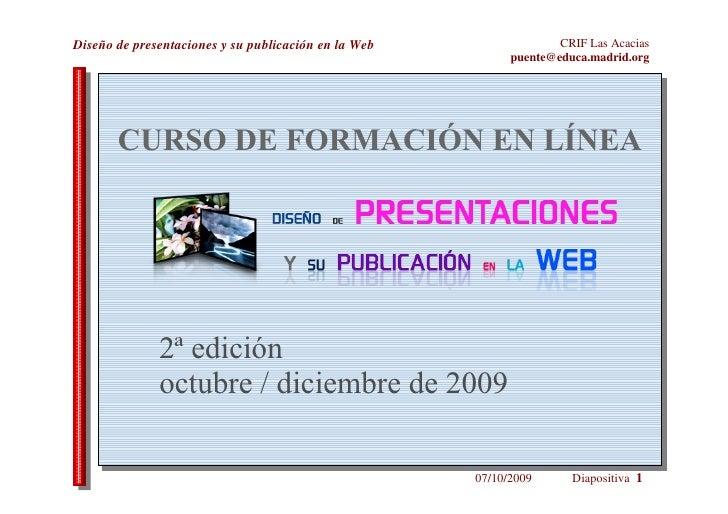 Diseño de presentaciones y su publicación en la Web                 CRIF Las Acacias                                      ...