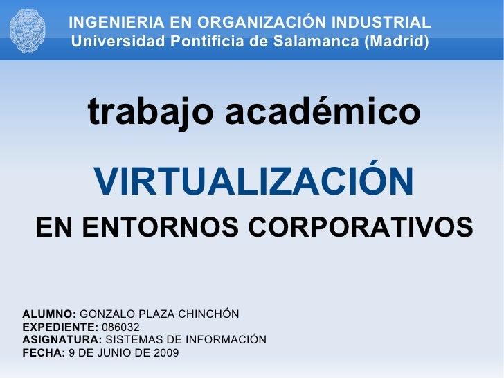 INGENIERIA EN ORGANIZACIÓN INDUSTRIAL Universidad Pontificia de Salamanca (Madrid) <ul>trabajo académico </ul>ALUMNO:  GON...