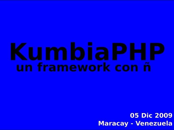 KumbiaPHP un framework con ñ