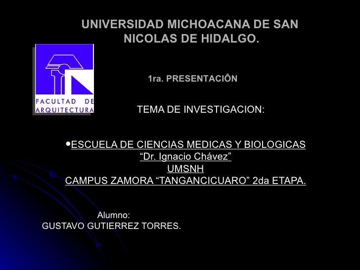 UNIVERSIDAD MICHOACANA DE SAN  NICOLAS DE HIDALGO. <ul><li>TEMA DE INVESTIGACION: </li></ul><ul><li>ESCUELA DE CIENCIAS ME...