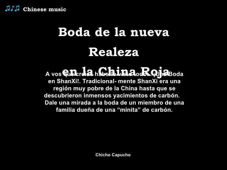 Chinese music ♫♪♫   Boda de la nueva  Realeza  en la China Roja A vos que creías haberlo visto todo... ¡Una Boda en ShanXi...