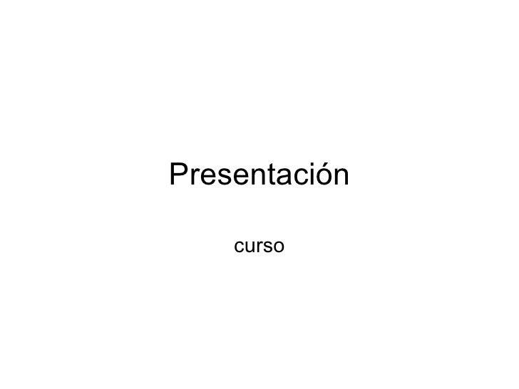 Presentación curso