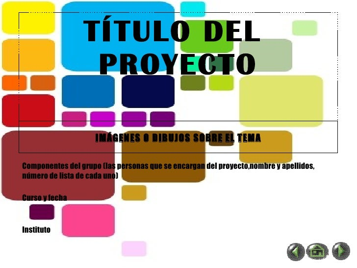 TÍTULO DEL  PROYECTO IMÁGENES O DIBUJOS SOBRE EL TEMA Componentes del grupo (las personas que se encargan del proyecto,nom...