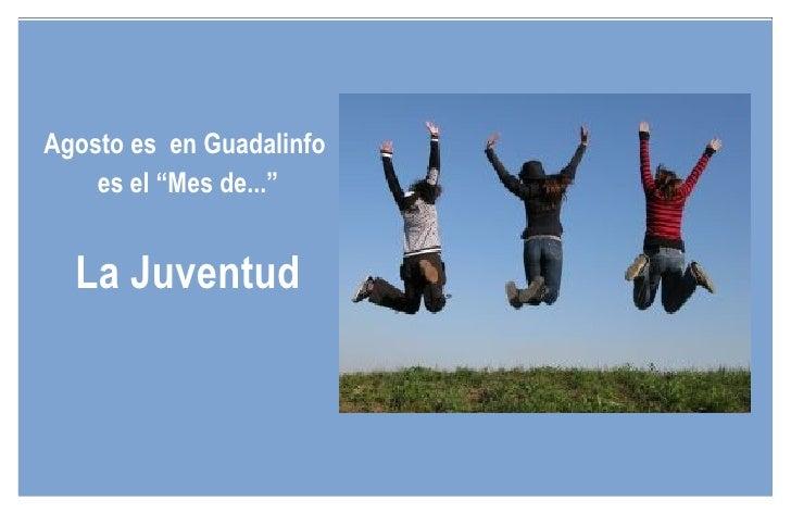 """Agosto es  en Guadalinfo  es el """"Mes de..."""" La Juventud"""