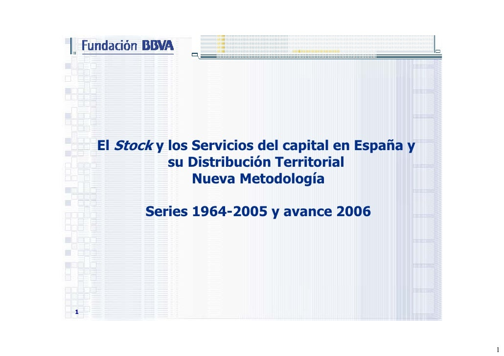 El Stock y los Servicios del capital en España y                su Distribución Territorial                    Nueva Metod...