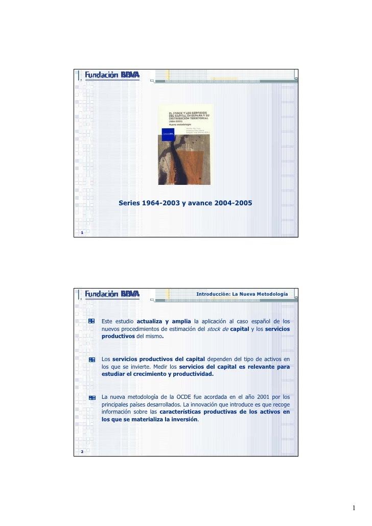 El stock y los servicios del capital en España y su distribución territorial (1964-2003): Nueva metodología