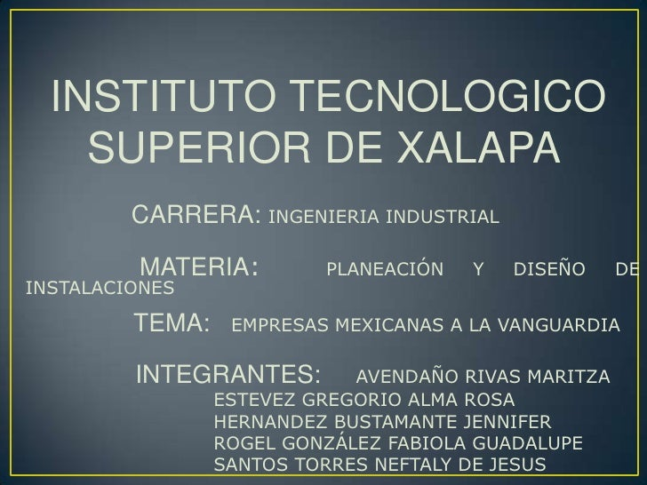INSTITUTO TECNOLOGICO <br />SUPERIOR DE XALAPA <br />                  CARRERA: INGENIERIA INDUSTRIAL<br />MATERIA:  PLANE...