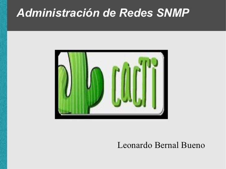 Administración de Redes SNMP                Leonardo Bernal Bueno