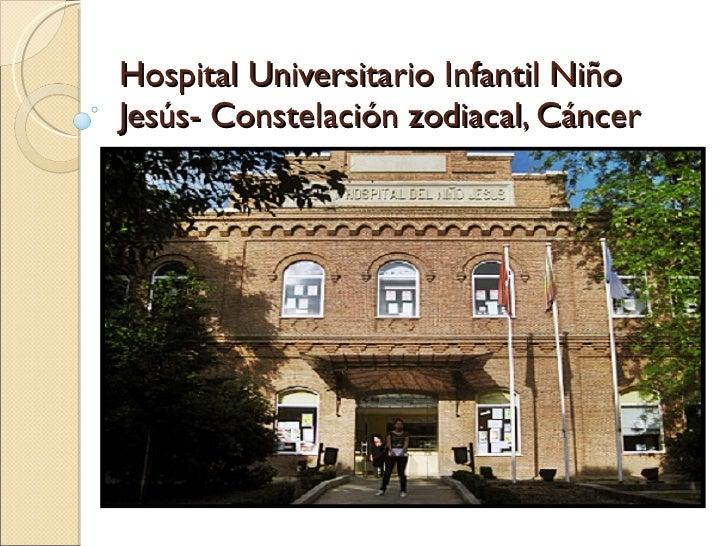 Hospital Universitario Infantil Niño Jesús- Constelación zodiacal, Cáncer
