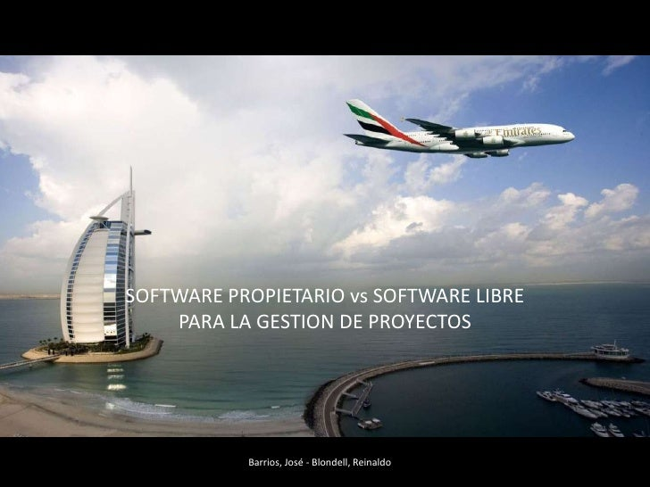 SOFTWARE PROPIETARIO vs SOFTWARE LIBRE<br />PARA LA GESTION DE PROYECTOS<br />Barrios, José - Blondell, Reinaldo<br />