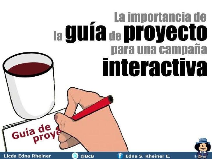 La importancia de la guía de proyecto para una campaña interactiva.