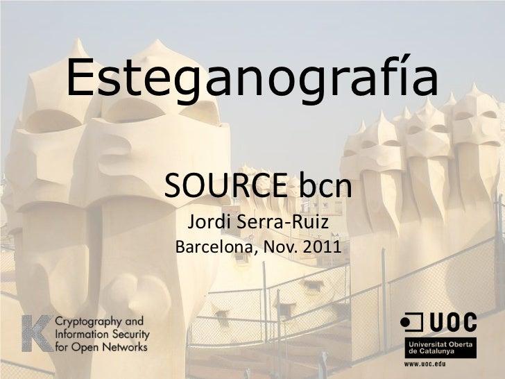 Esteganografía   SOURCE bcn     Jordi Serra-Ruiz    Barcelona, Nov. 2011