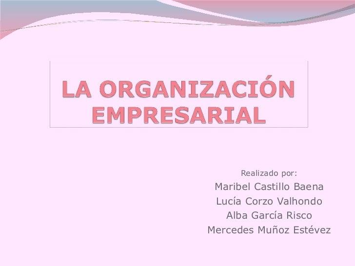 Realizado por: Maribel Castillo Baena Lucía Corzo Valhondo Alba García Risco Mercedes Muñoz Estévez