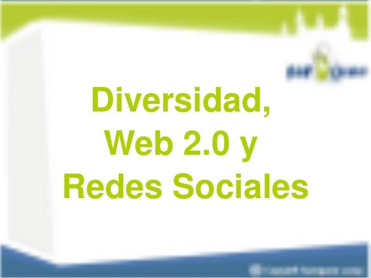 Diversidad,  Web 2.0 y  Redes Sociales