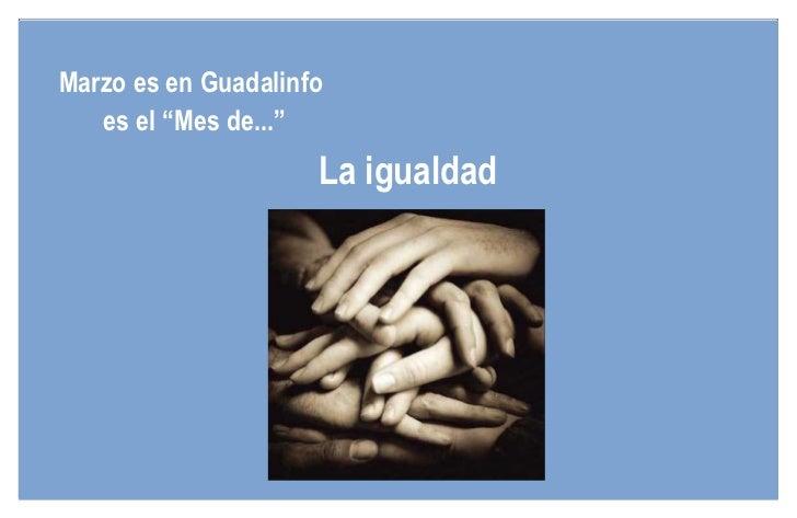 """Marzo es en Guadalinfo   es el """"Mes de...""""                     La igualdad"""