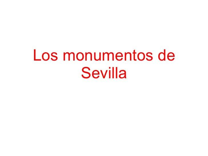 Los monumentos de      Sevilla