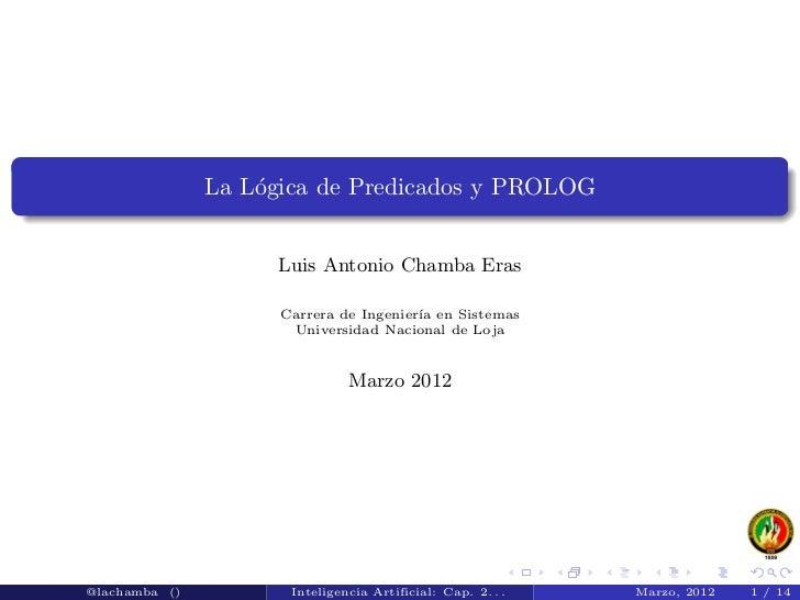 La L´gica de Predicados y PROLOG                   o                     Luis Antonio Chamba Eras                     Carr...