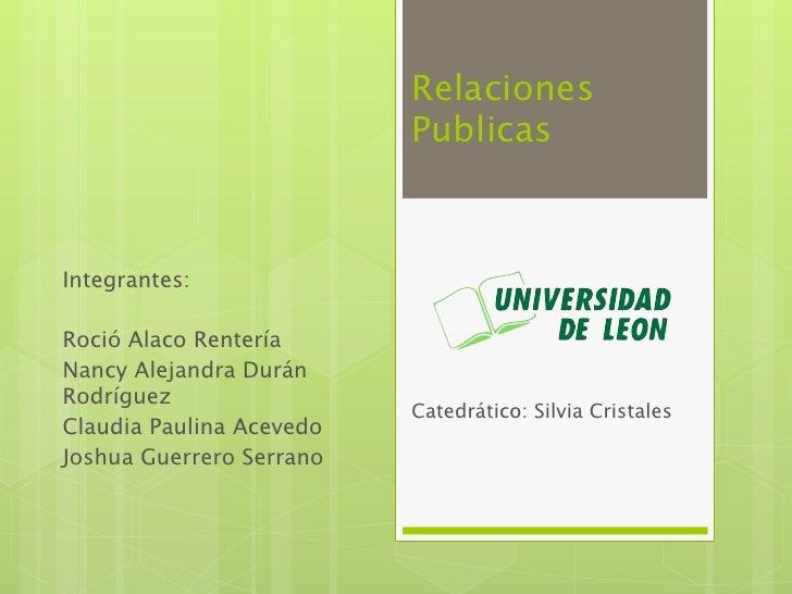 Relaciones                          PublicasIntegrantes:Roció Alaco RenteríaNancy Alejandra DuránRodríguez                ...