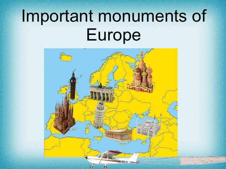 Important monuments of        Europe