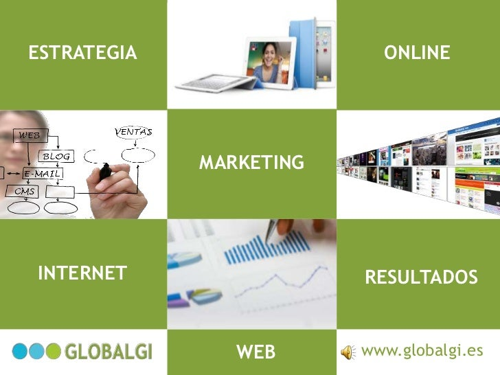 ESTRATEGIA                 ONLINE             MARKETINGINTERNET                 RESULTADOS                WEB      www.glo...