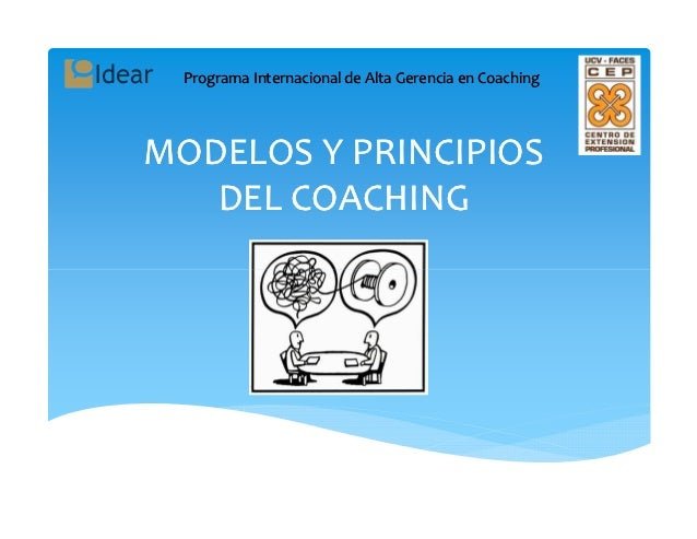 Programa Internacional de Alta Gerencia en CoachingMODELOS Y PRINCIPIOS   DEL COACHING