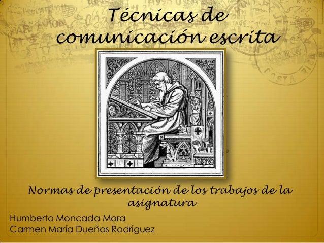 Técnicas de        comunicación escrita   Normas de presentación de los trabajos de la                   asignaturaHumbert...